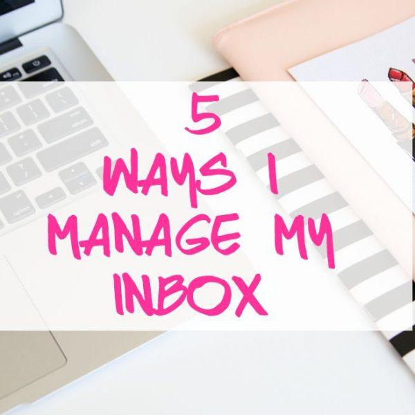 5 Ways I manage my inbox