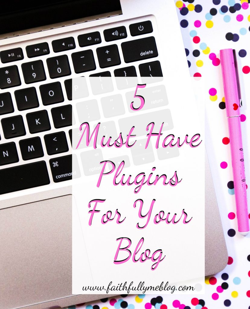 5 Must Have Plugins For Your NEW blog