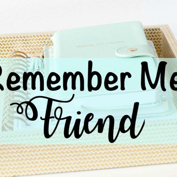 remember me friend