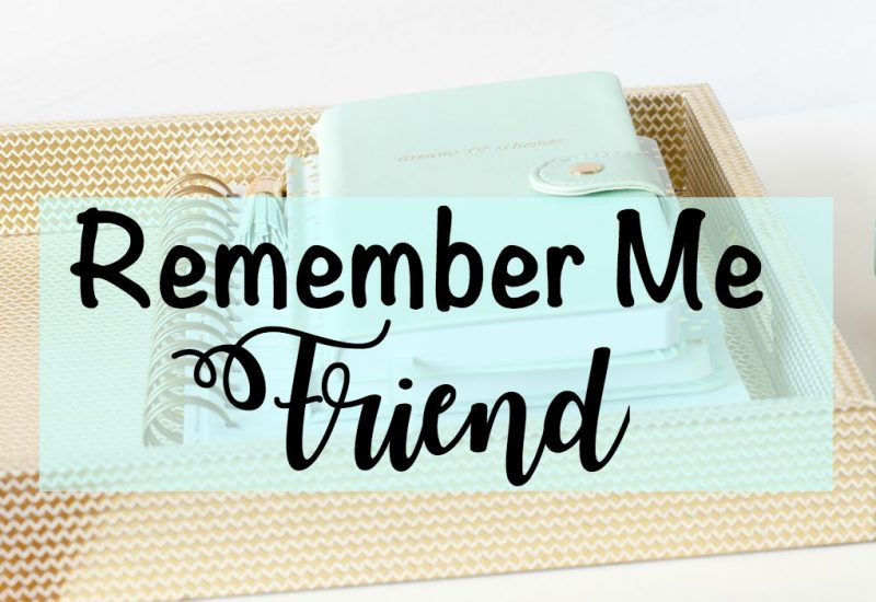 remember me friend