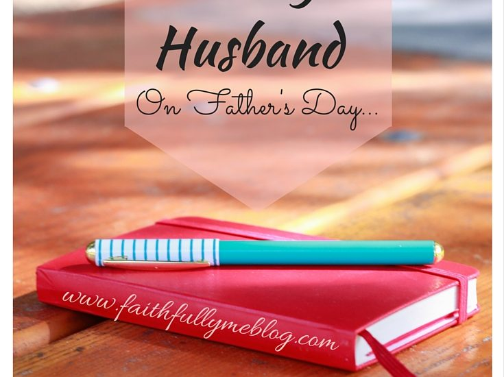 A Letter To My Husband On Father's Day