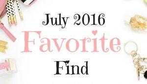 july favorite finds
