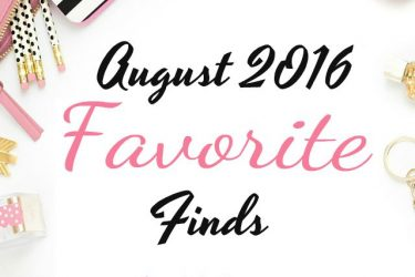 August 2016 Favorite Finds