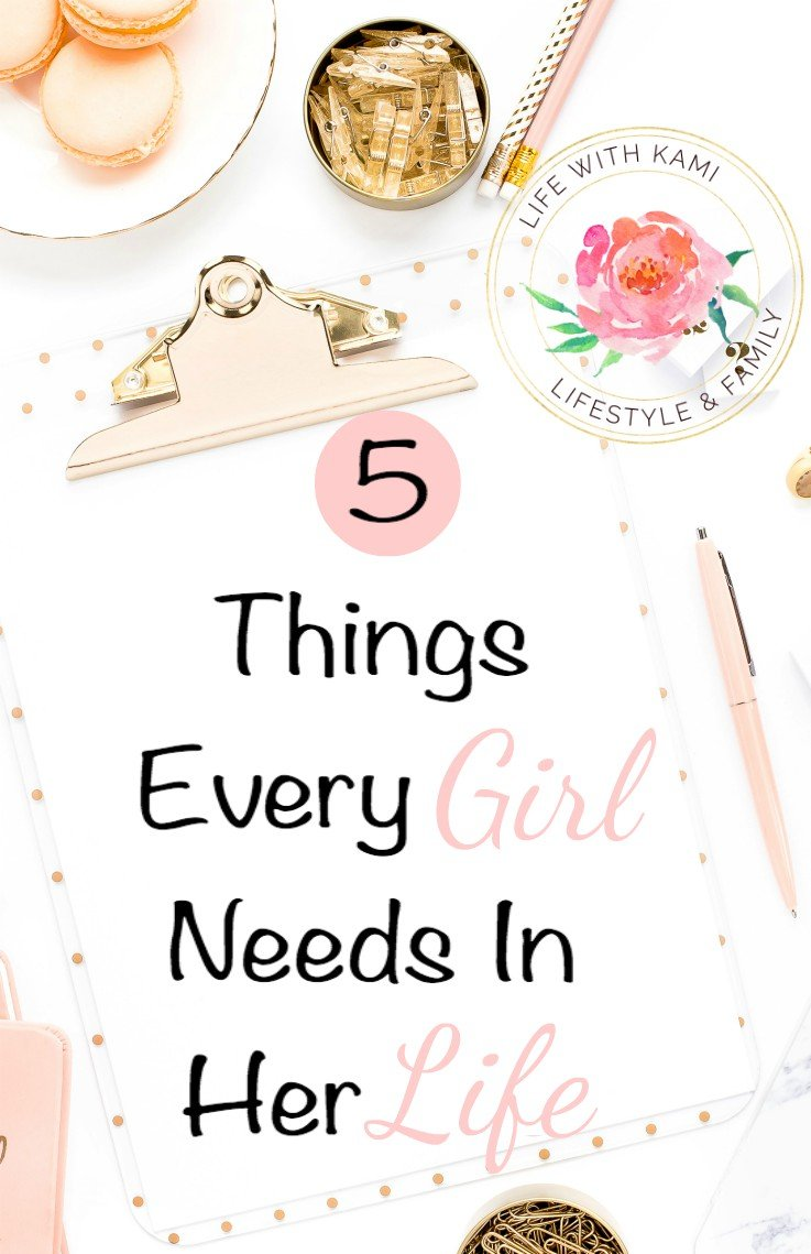 5 Things Every Girl Needs In Her Life