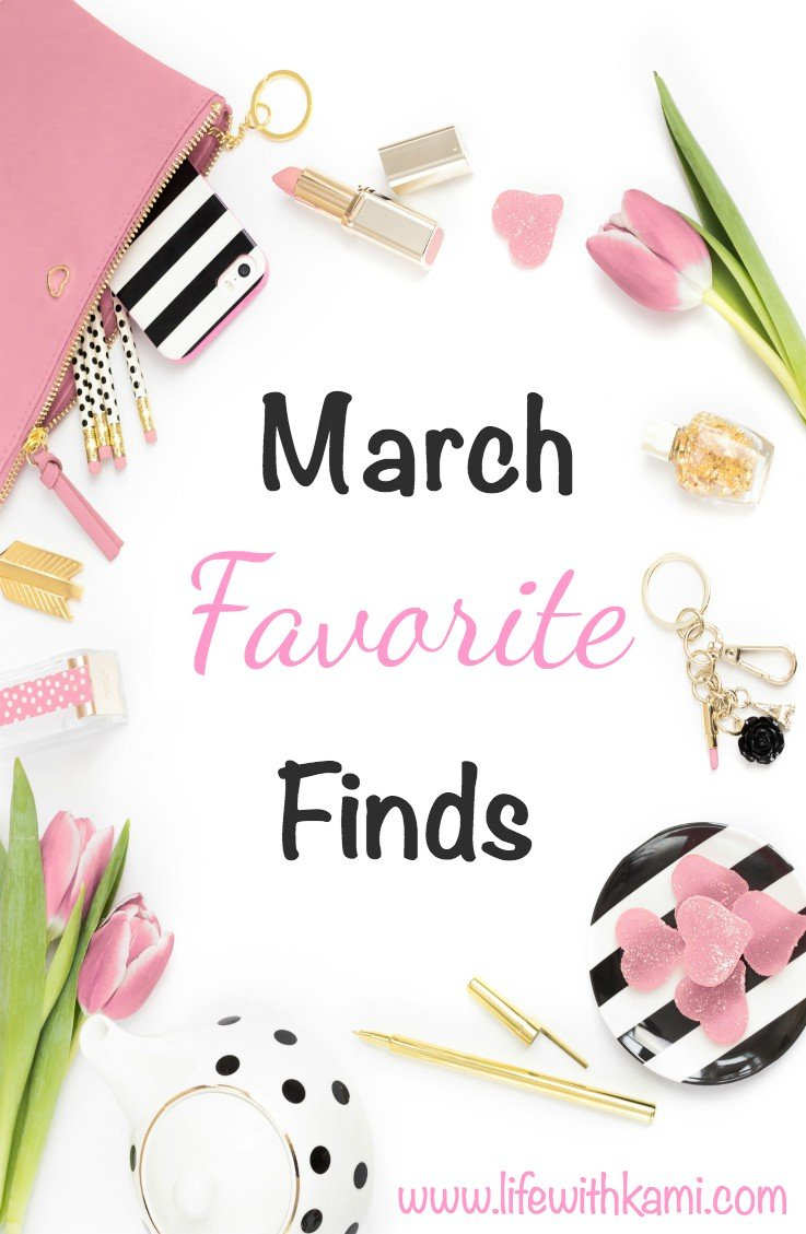 March Favorite Finds 2017