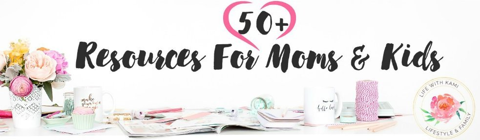 50+ Resources for moms and kids