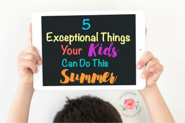 5 Exceptional Things Your Kids Can Do This Summer