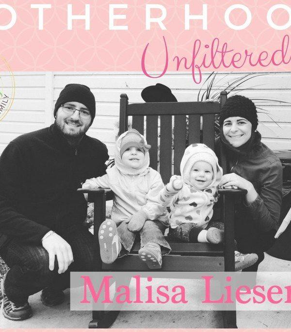 Motherhood Unfiltered with Malisa Lieser
