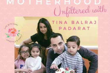 Motherhood Unfiltered with Tina Balraj Padarat