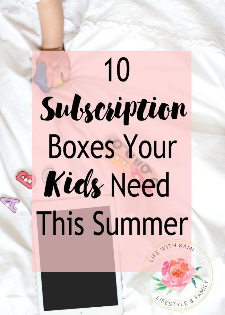 10 Subscription boxes your kids needs this summer.