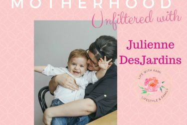 Motherhood Unfiltered with Julienne DesJardins