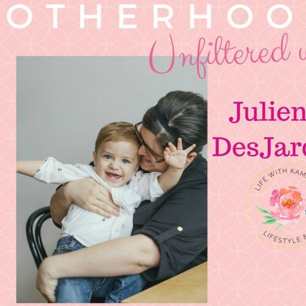 Motherhood Unfiltered with Julienne DesJardins
