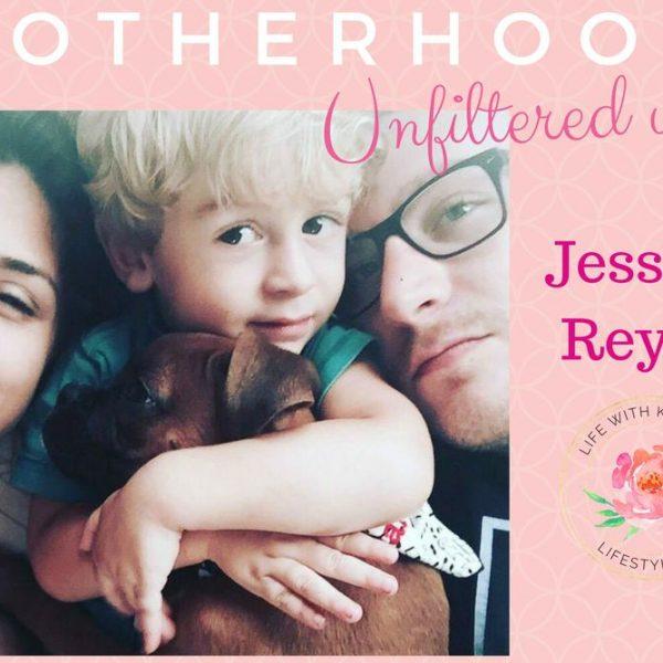 Jessica Reyes - motherhood unfiltered