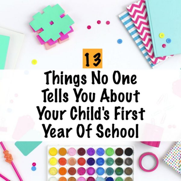 13 things no one tells you about your child's first year of school.