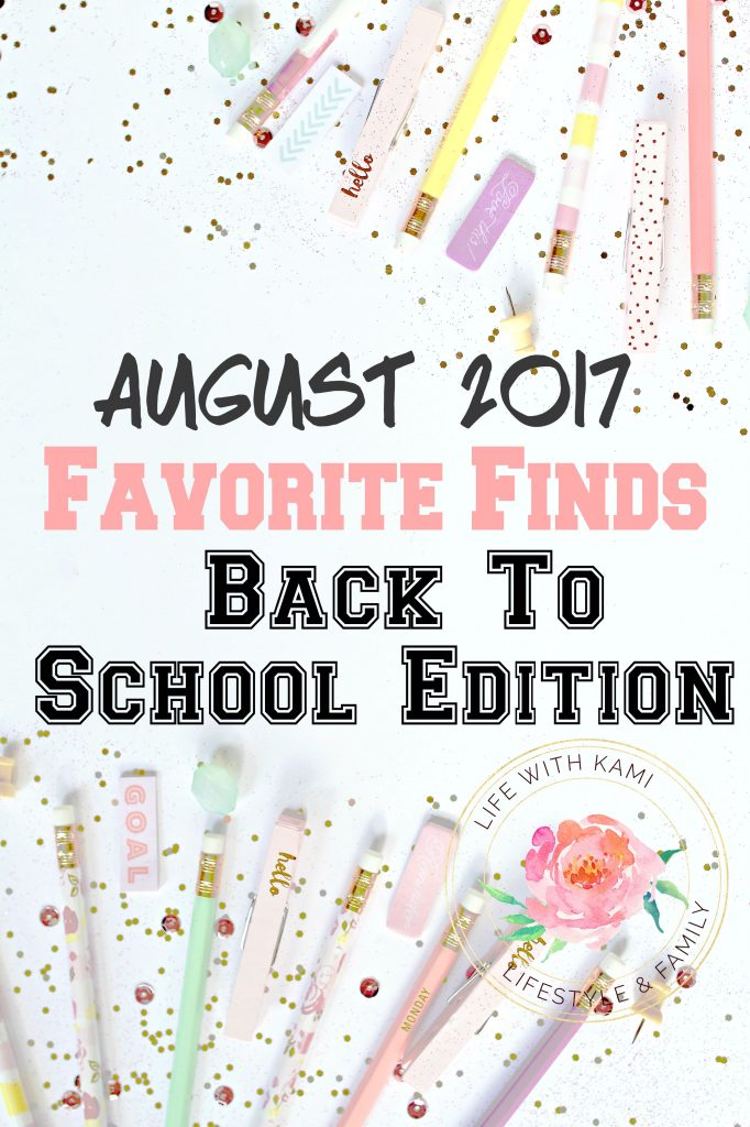 August 2017 Favorite Finds - back to school edition