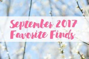 september 2017 favorite finds