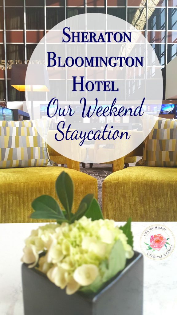 Our weekend staycation at the Sheraton Bloomington Hotel