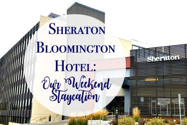 Sheraton Bloomington Hotel: Our Weekend Staycation