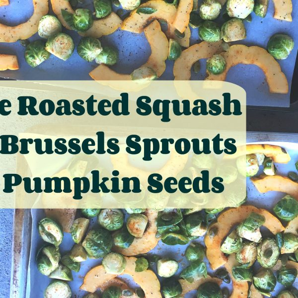 Maple Roasted Squash with Brussels Sprouts and Pumpkin Seeds