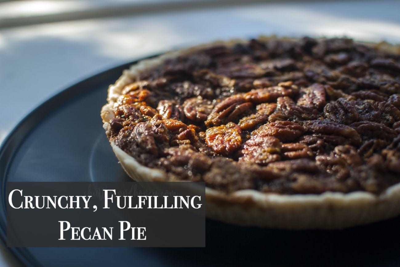 Crunchy, Fulfilling Pecan Pie