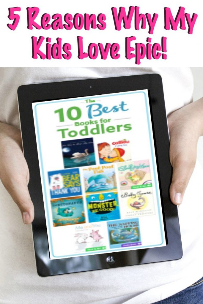 5 reasons why my kids love epic!