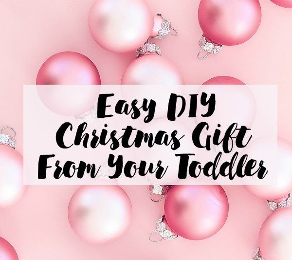 Easy DIY Christmas Gift From Your Toddler