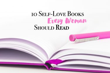 10 Self-Love Books Every Woman Should Read