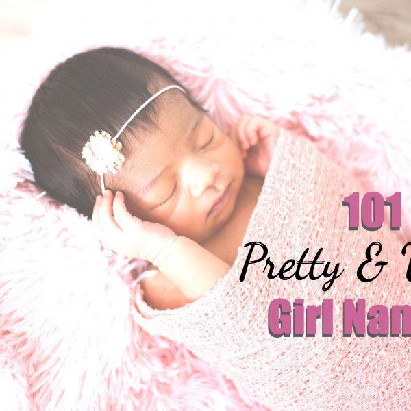 101 Pretty and Unique girl names