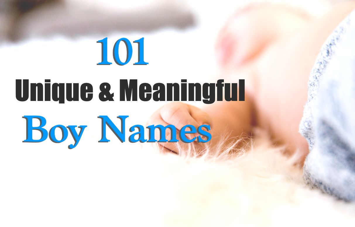 101 Unique And Meaningful Boy Names - Life With Kami