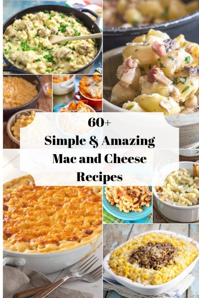 60+ Simple & Amazing Mac and Cheese Recipes