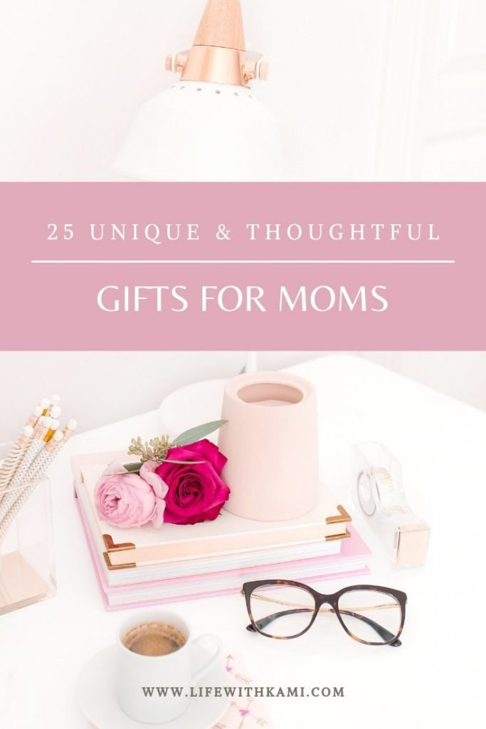 25 unique and thoughtful gifts for moms